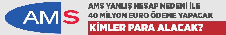AMS yanlış hesap nedeni ile 40 Milyon Euro ödeme yapacak!